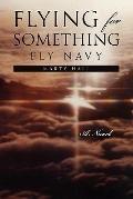 Flying for Something : Fly Navy