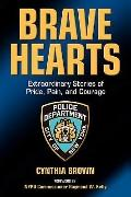 Brave Hearts : Extraordinary Stories of Pride, Pain, and Courage