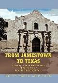 From Jamestown to Texas : A History of Some Early Pioneers of Austin County
