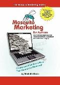 Mosquito Marketing for Authors : How I self-published an award winning book that Is a consis...