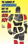 Summer of Superheroes and the Making of Iron Boy