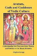 Avatars, Gods and Goddesses of Vedic Culture : Understanding the Characteristics, Powers and...