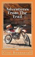 Adventures from the Trail : The Challenge or the Goal