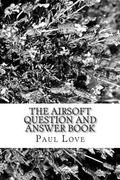 Airsoft Question and Answer Book