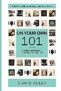 On Your Own 101 : Not the Ordinary Survival Guide to Living on Your Own