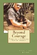 Beyond Courage : Tales of a Country Cop in Africa