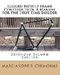 Lugged Bicycle Frame Construction, a Manual for the First Time Builder
