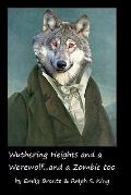 Wuthering Heights and a Werewolf... and a Zombie Too