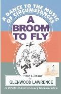 Dance to the Music of Circumstances : A broom to fly - a story about expectations (New Ways ...