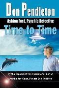 Time to Time: Ashton Ford, Psychic Detective : Ashton Ford Series