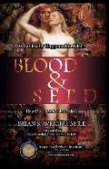 Blood & Seed: What Really Happened in Eden and How Does it Affect Us?