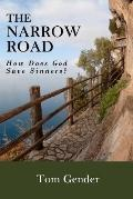Narrow Road : How Does God Save Sinners?