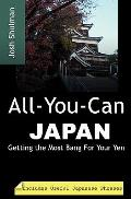All-You-Can Japan: Getting the Most Bang For Your Yen
