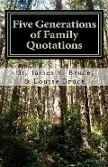 Five Generations of Family Quotations: Inspired by Every Word (Volume 1)