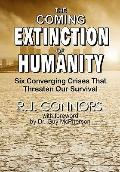 Coming Extinction of Humanity : Six Converging Crises That Threaten Our Survival