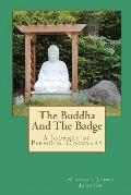 Buddha and the Badge : A Journey of Personal Discovery