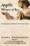 Angelic Whispers of Love : Inspirational Messages from the Angels