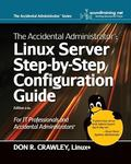 Accidental Administrator: Linux Server Step-by-Step Configuration Guide