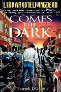 Comes the Dark : A Zombie Novel