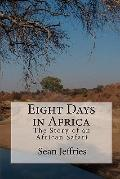 Eight Days in Africa : The Story of an African Safari