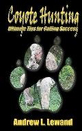 Coyote Hunting : The Ultimate Book of Predator Hunting Tips