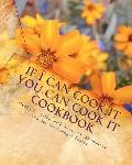 If I Can Cook It You Can Cook It Cookbook : It Doesn't Get Easier Than This