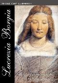 Lucrezia Borgia : The Life of a Pope' s Daughter in the Renaissance