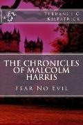 The Chronicles of Malcolm Harris: Fear No Evil