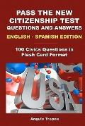 Pass the New Citizenship Test Questions and Answers English-Spanish Edition