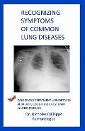Recognizing Symptoms of Common Lung Diseases : Causes and Treatment of Shortness of Breath, ...