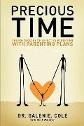 Precious Time : The Psychology of Effective Parenting with Parenting Plans