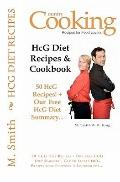 HCG Diet Recipes and Cookbook : 50 HCG Diet Recipes + Our Free HCG Diet Summary - Get th Sec...