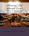 Planning The Ultimate Event.: How to properly plan a funeral.
