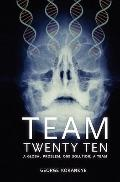 Team twenty Ten : A Global Problem One Solution: A Team