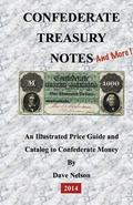 Confederate Treasury Notes: An Innustrated Guide & Catalog to Confederate Money