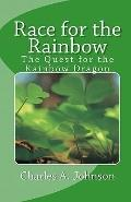 Race for the Rainbow : The Quest for the Rainbow Dragon
