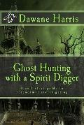 Ghost Hunting with a Spirit Digger