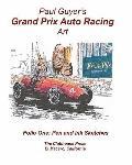 Paul Guyer's Grand Prix Auto Racing Art : Folio One