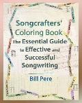 Songcrafters' Coloring Book: the Essential Guide to Effective and Successful Songwriting