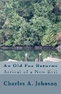 An Old Foe Returns: Arrival of a New Evil
