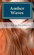 Amber Waves (Volume 1)