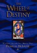 The Wheel of Destiny: The Tarot Reveals Your Master Plan