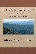 Is Catholicism Biblical? : A Former Nun Looks at the Evidence