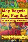 May Bagwis Ang Pagibig : At Iba Pang Kuwento