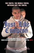 Just Like Compton: Finally a real hood novel (Volume 1)