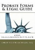 Probate Forms & Legal Guide: www.alllegaldocuments.com (Volume 9)