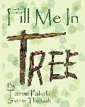 Fill Me In Tree