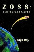 Zoss - A Different World: We are not alone! (Volume 1)