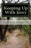 Keeping Up With Jerry: A collection of scenes based upon personal recollections and reflecti...