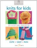 Simply Knits for Kids: 20 Knitting Projects (Simply Pamphlet)
